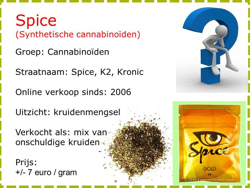 Spice (Synthetische cannabinoïden) Groep: Cannabinoïden