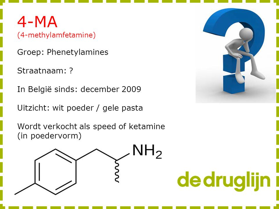 4-MA Groep: Phenetylamines Straatnaam: