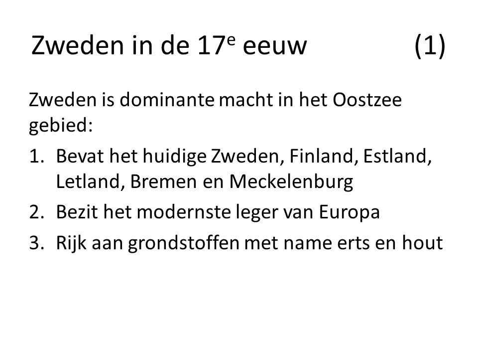Zweden in de 17e eeuw (1) Zweden is dominante macht in het Oostzee gebied: