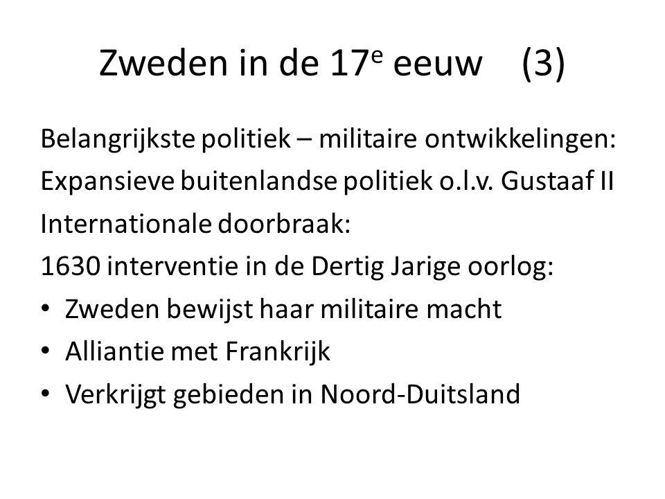Zweden in de 17e eeuw (3) Belangrijkste politiek – militaire ontwikkelingen: Expansieve buitenlandse politiek o.l.v. Gustaaf II.