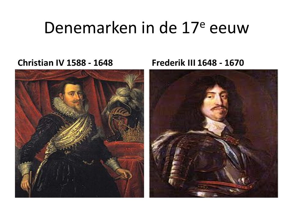 Denemarken in de 17e eeuw Christian IV 1588 - 1648