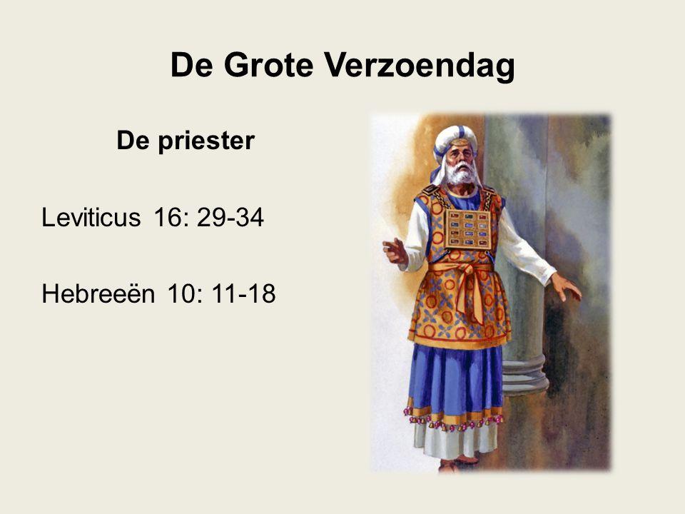 De priester Leviticus 16: 29-34 Hebreeën 10: 11-18
