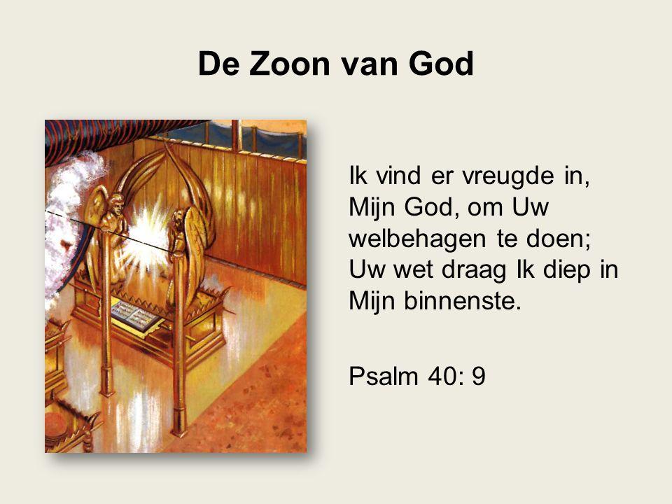 De Zoon van God Ik vind er vreugde in, Mijn God, om Uw welbehagen te doen; Uw wet draag Ik diep in Mijn binnenste.