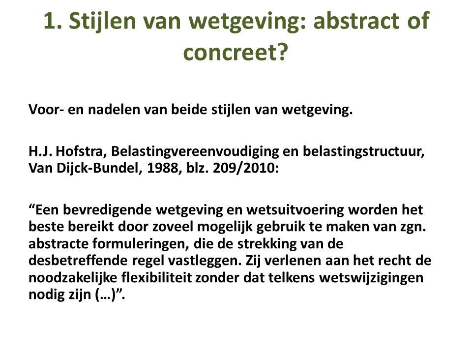 1. Stijlen van wetgeving: abstract of concreet