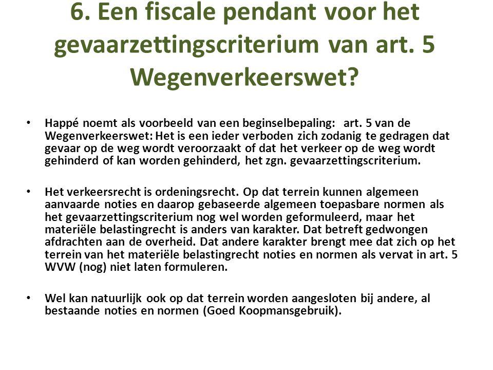 6. Een fiscale pendant voor het gevaarzettingscriterium van art