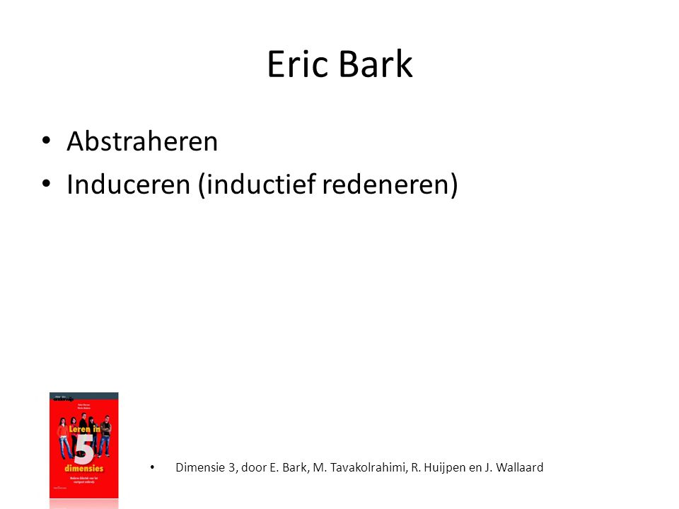 Eric Bark Abstraheren Induceren (inductief redeneren)