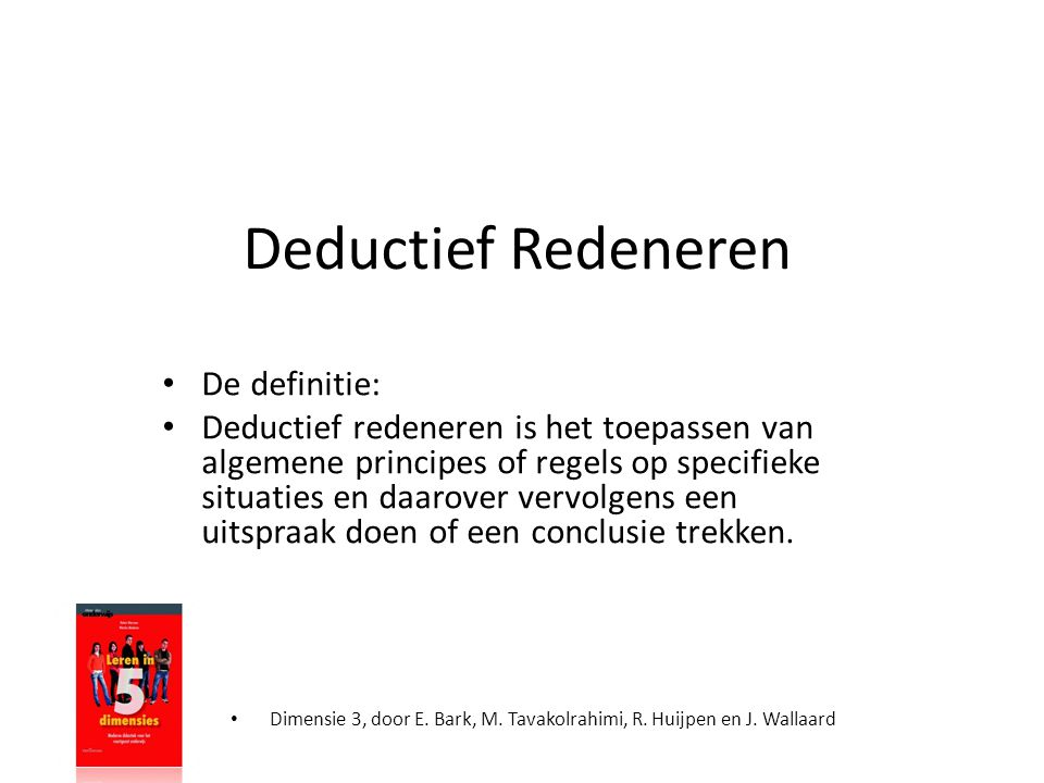 Deductief Redeneren De definitie: