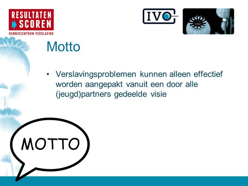 Motto Verslavingsproblemen kunnen alleen effectief worden aangepakt vanuit een door alle (jeugd)partners gedeelde visie.