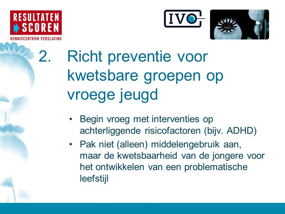 2. Richt preventie voor kwetsbare groepen op vroege jeugd