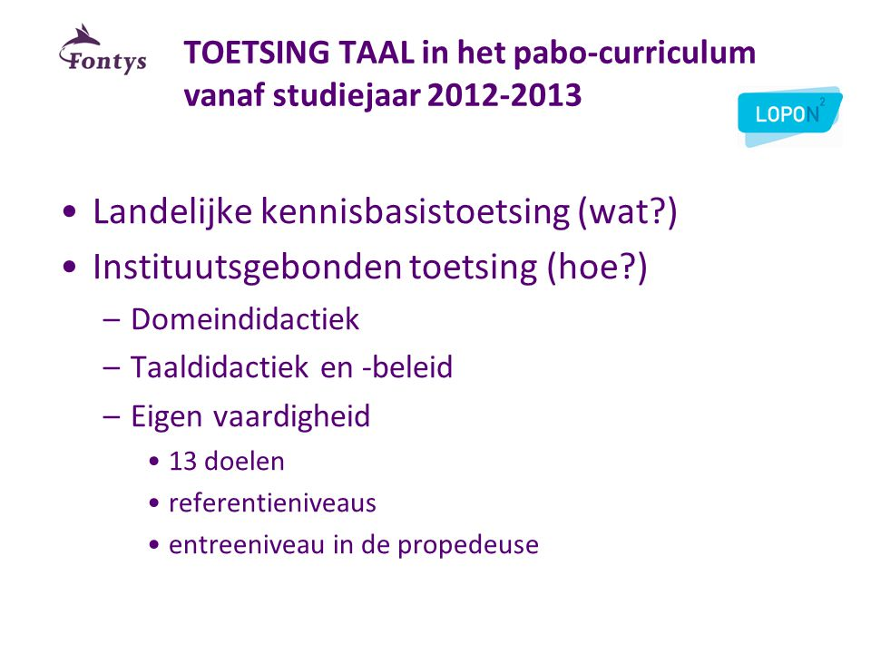 TOETSING TAAL in het pabo-curriculum vanaf studiejaar 2012-2013