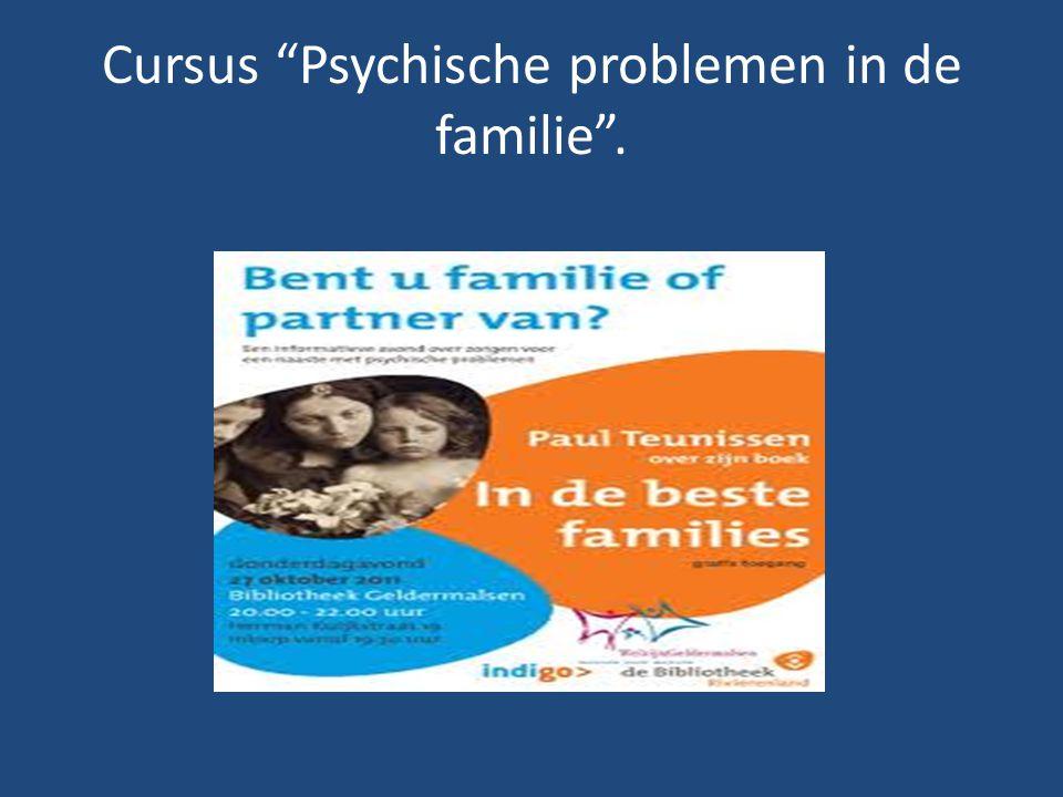 Cursus Psychische problemen in de familie .