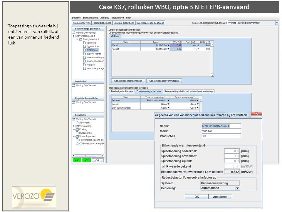 Case K37, rolluiken WBO, optie B NIET EPB-aanvaard