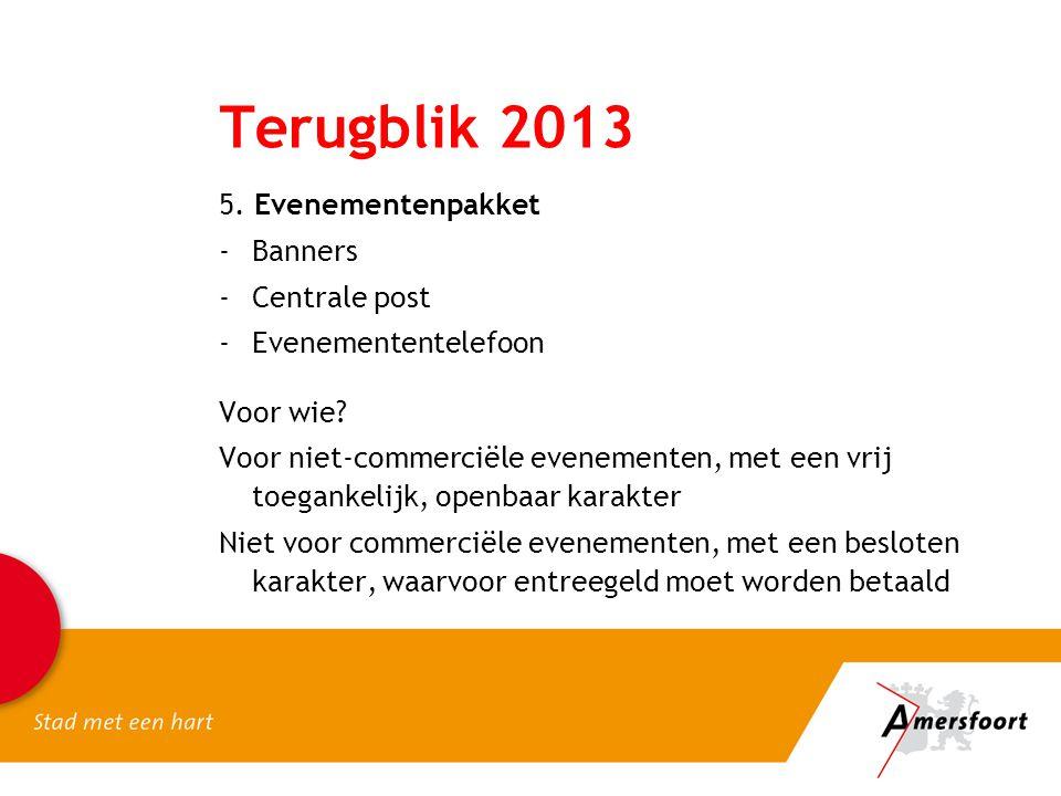 Terugblik 2013 5. Evenementenpakket Banners Centrale post