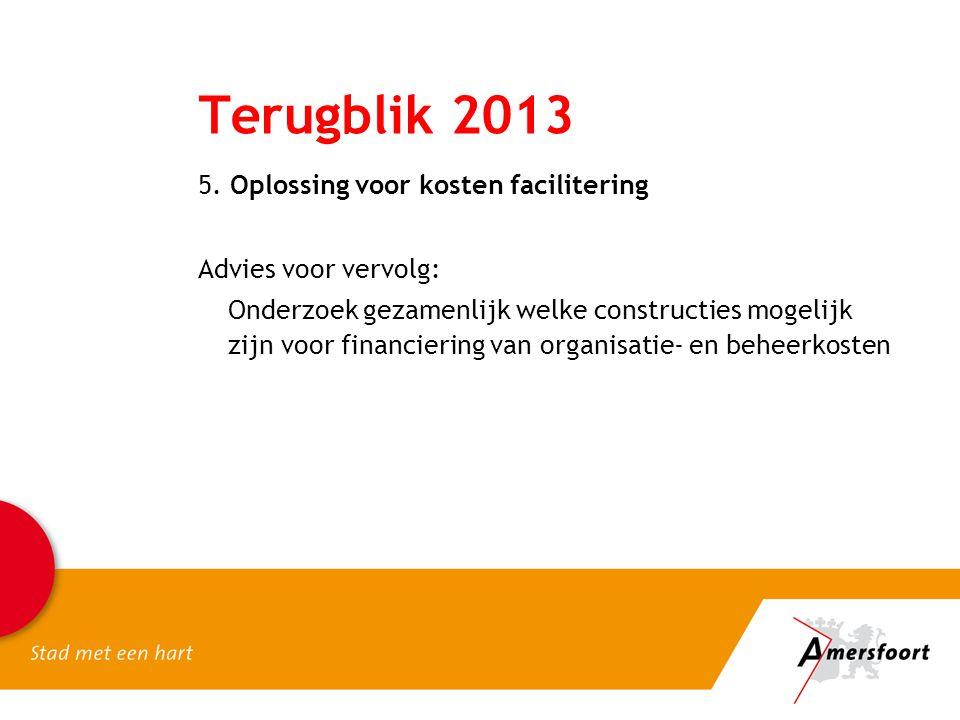 Terugblik 2013 5. Oplossing voor kosten facilitering