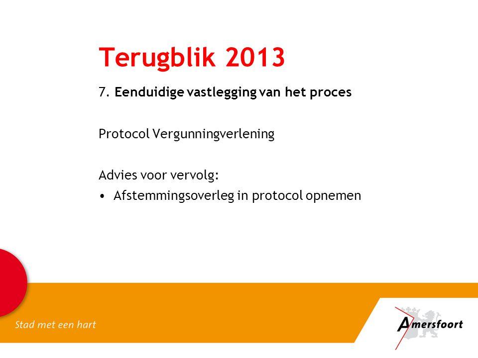 Terugblik 2013 7. Eenduidige vastlegging van het proces
