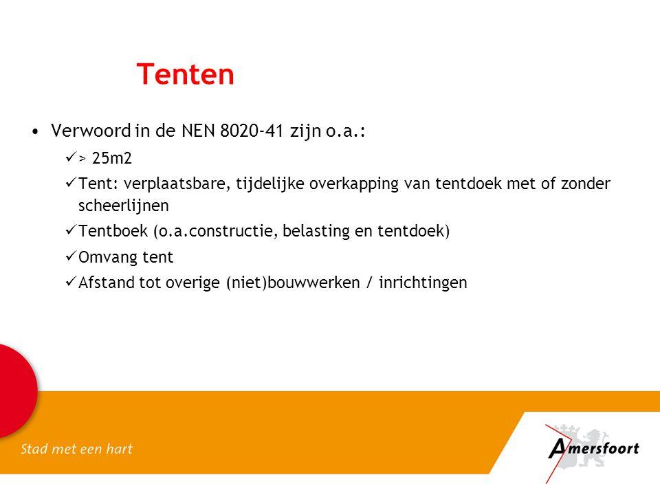 Tenten Verwoord in de NEN 8020-41 zijn o.a.: > 25m2