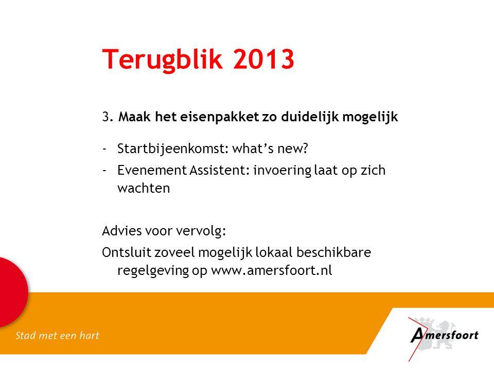 Terugblik 2013 3. Maak het eisenpakket zo duidelijk mogelijk