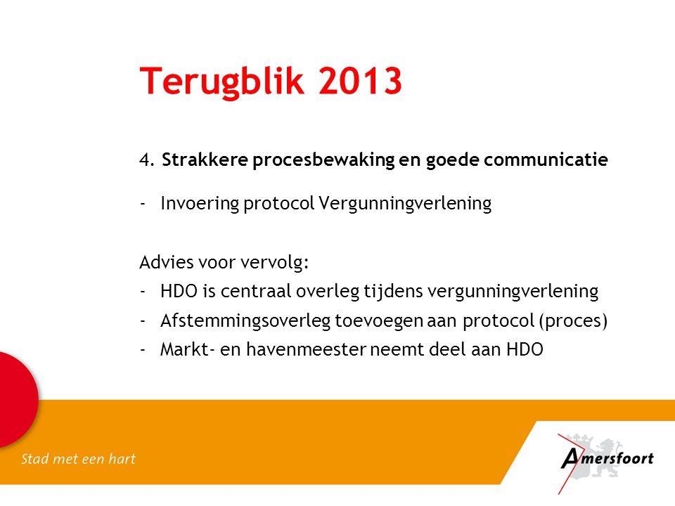 Terugblik 2013 4. Strakkere procesbewaking en goede communicatie