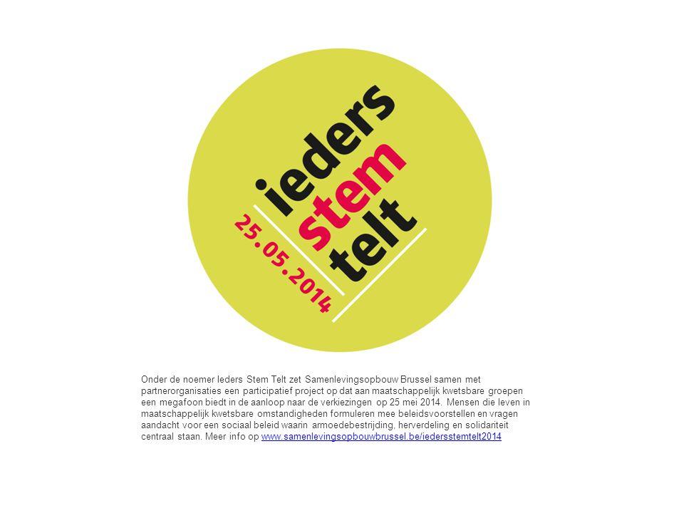 Onder de noemer Ieders Stem Telt zet Samenlevingsopbouw Brussel samen met partnerorganisaties een participatief project op dat aan maatschappelijk kwetsbare groepen een megafoon biedt in de aanloop naar de verkiezingen op 25 mei 2014.