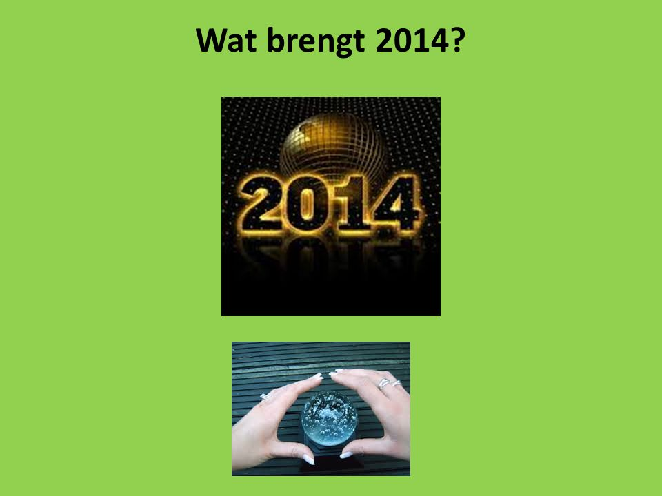 Wat brengt 2014
