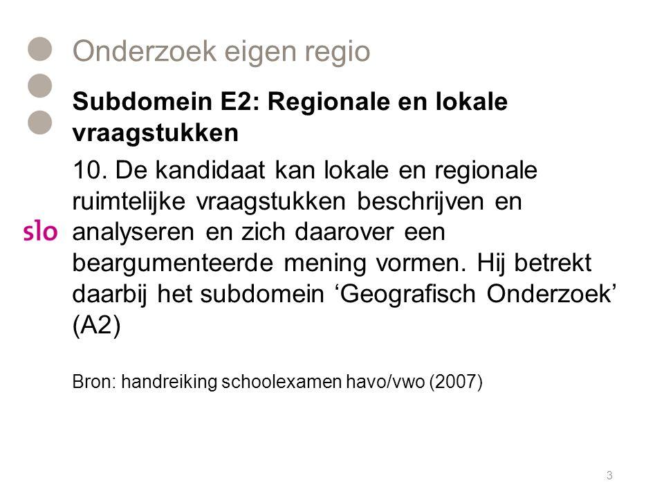 Onderzoek eigen regio Subdomein E2: Regionale en lokale vraagstukken