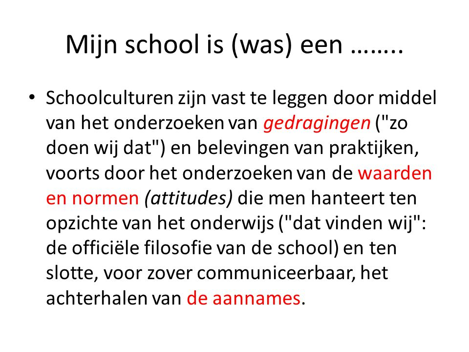 Mijn school is (was) een ……..