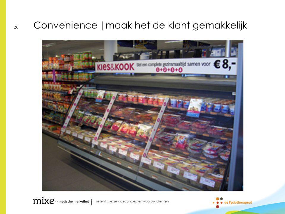 Convenience |maak het de klant gemakkelijk