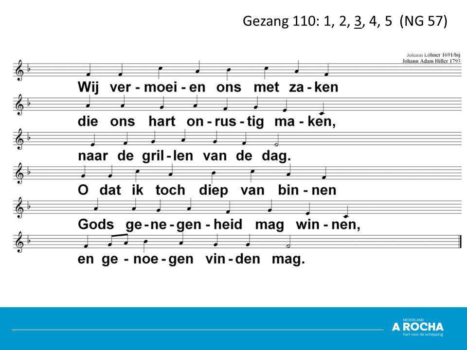 Gezang 110: 1, 2, 3, 4, 5 (NG 57)