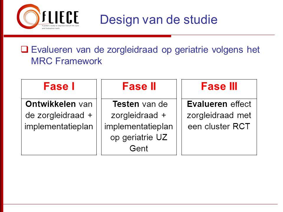 Design van de studie Fase I Fase II Fase III