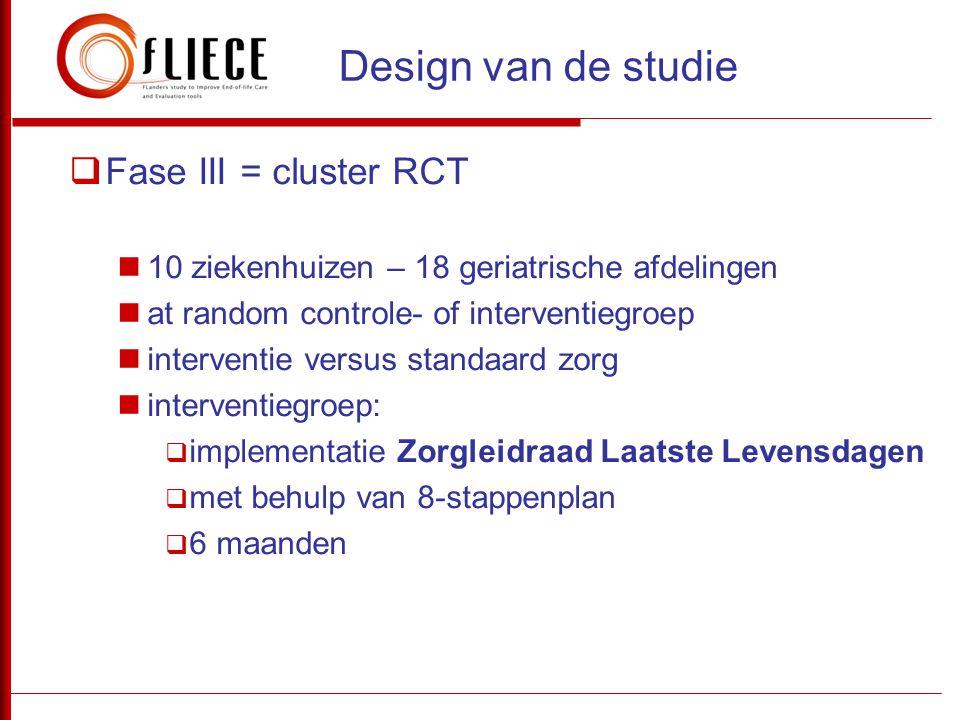 Design van de studie Fase III = cluster RCT