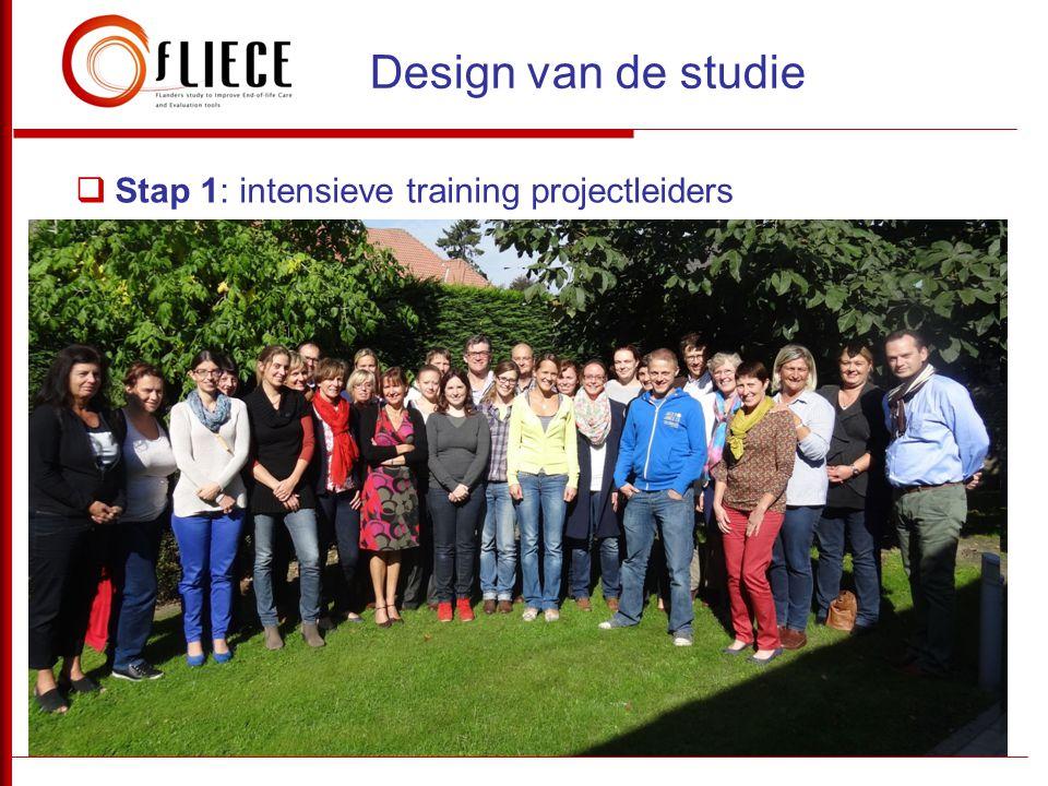 Design van de studie Stap 1: intensieve training projectleiders