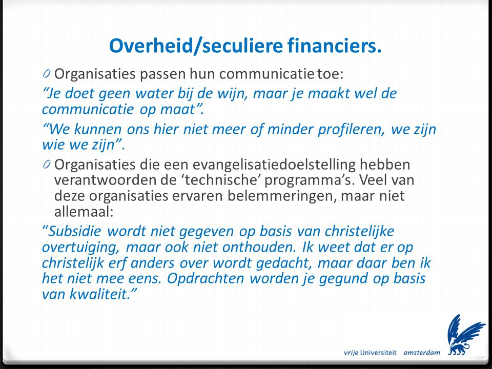 Overheid/seculiere financiers.