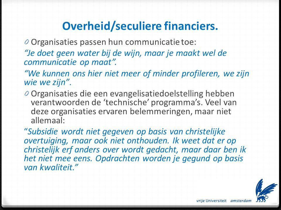 Overheid/seculiere financiers.