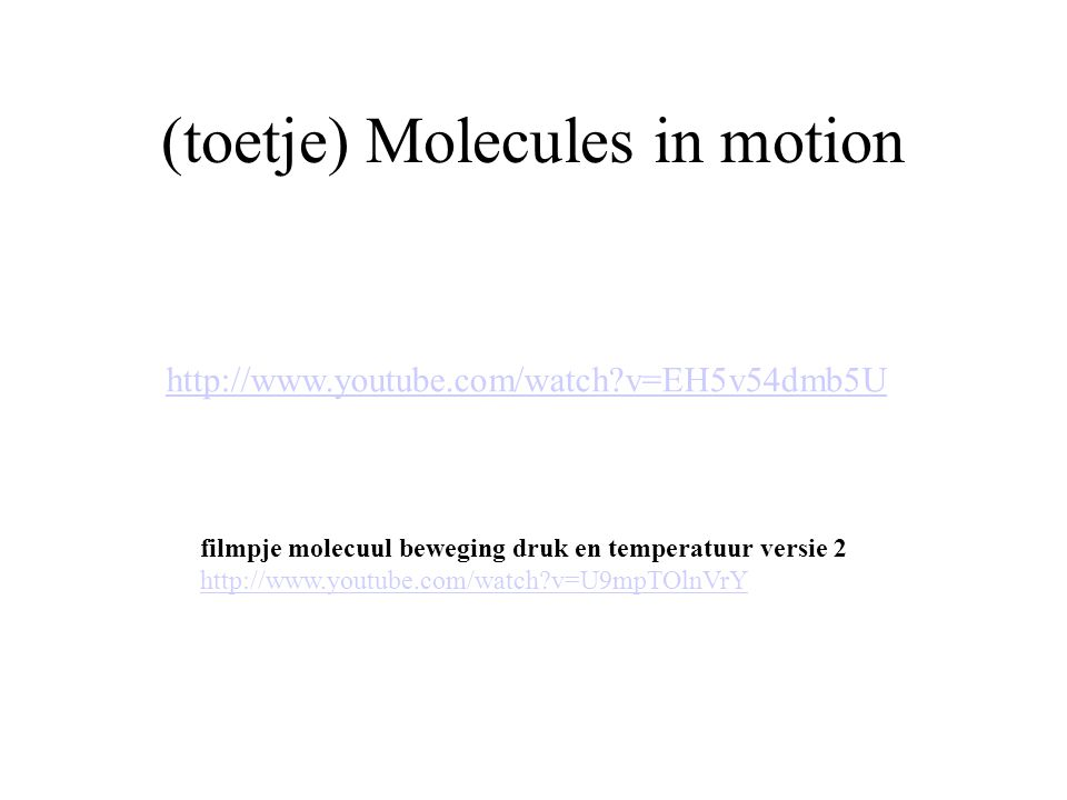 (toetje) Molecules in motion