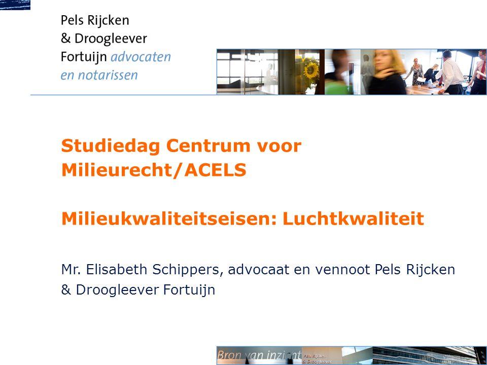 Studiedag Centrum voor Milieurecht/ACELS Milieukwaliteitseisen: Luchtkwaliteit