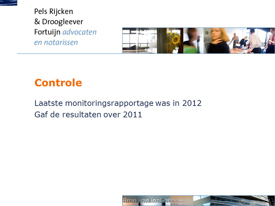 Laatste monitoringsrapportage was in 2012 Gaf de resultaten over 2011