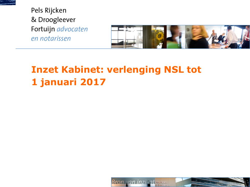 Inzet Kabinet: verlenging NSL tot 1 januari 2017