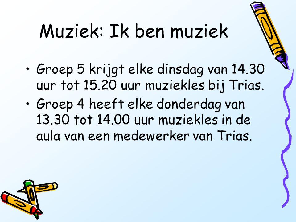 Muziek: Ik ben muziek Groep 5 krijgt elke dinsdag van 14.30 uur tot 15.20 uur muziekles bij Trias.