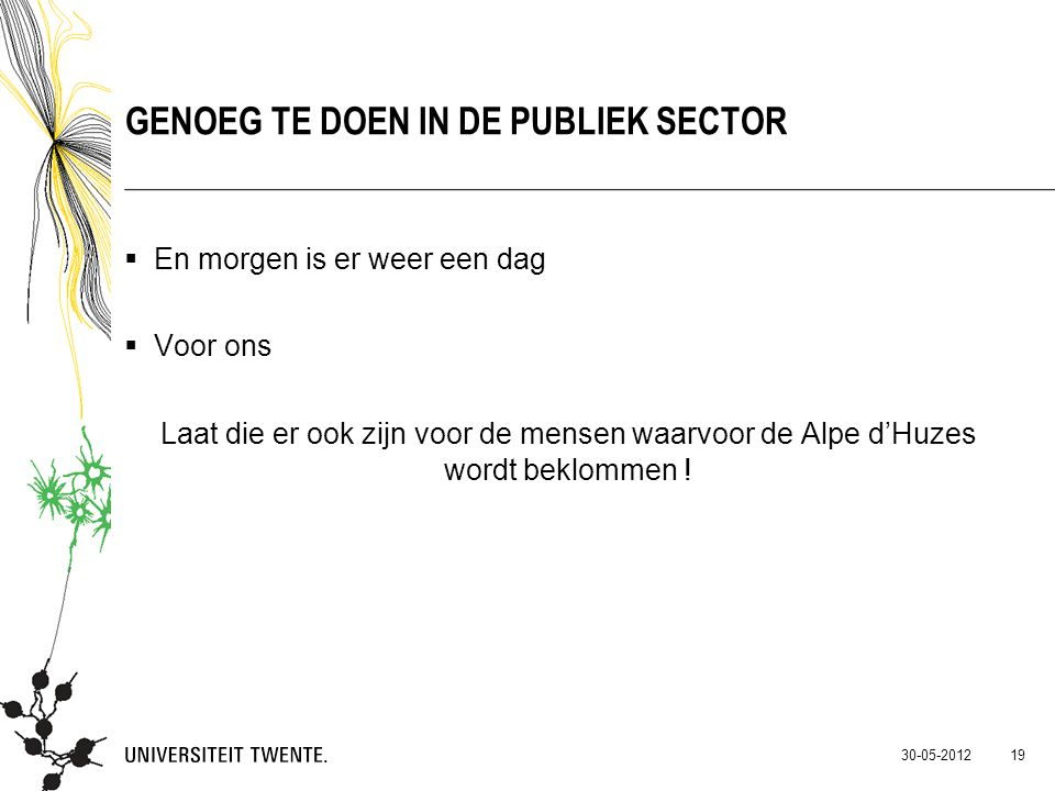Genoeg te doen in de publiek sector