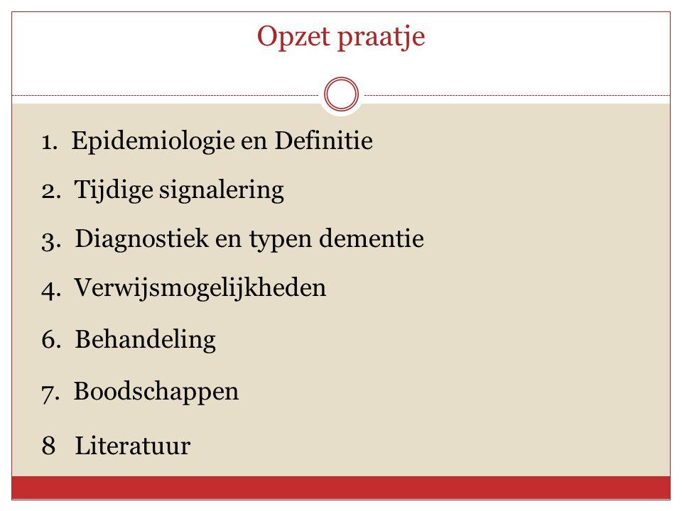 Opzet praatje 1. Epidemiologie en Definitie 2. Tijdige signalering