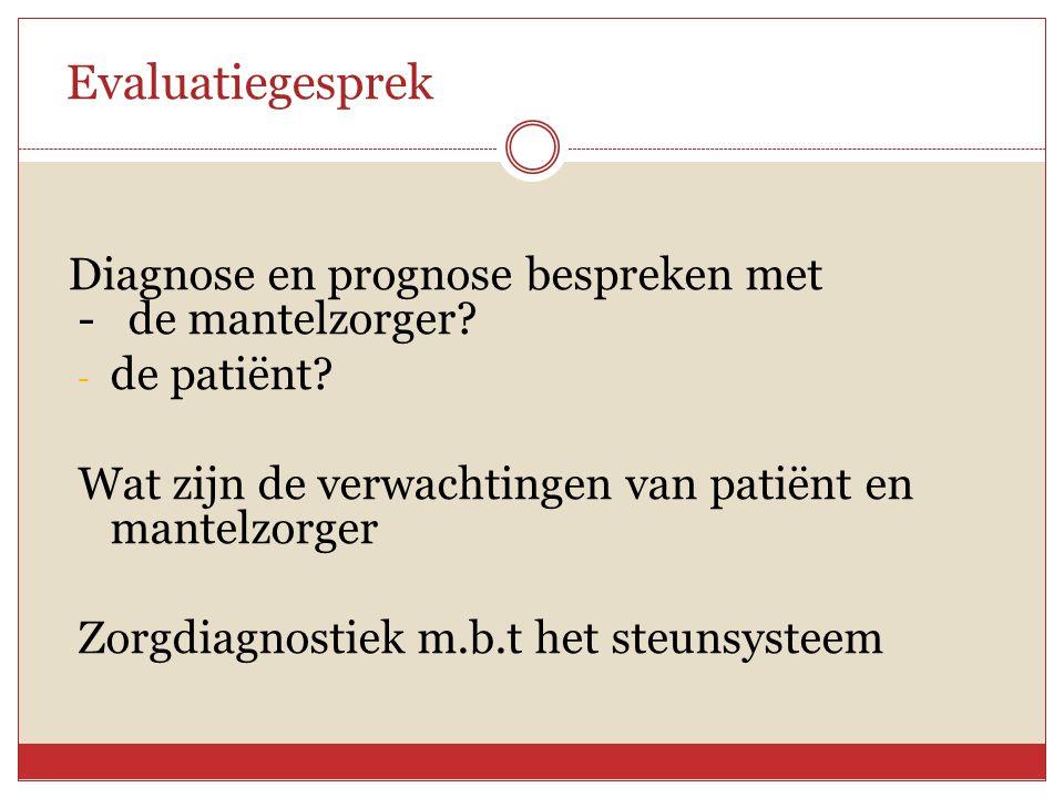 Evaluatiegesprek Diagnose en prognose bespreken met - de mantelzorger