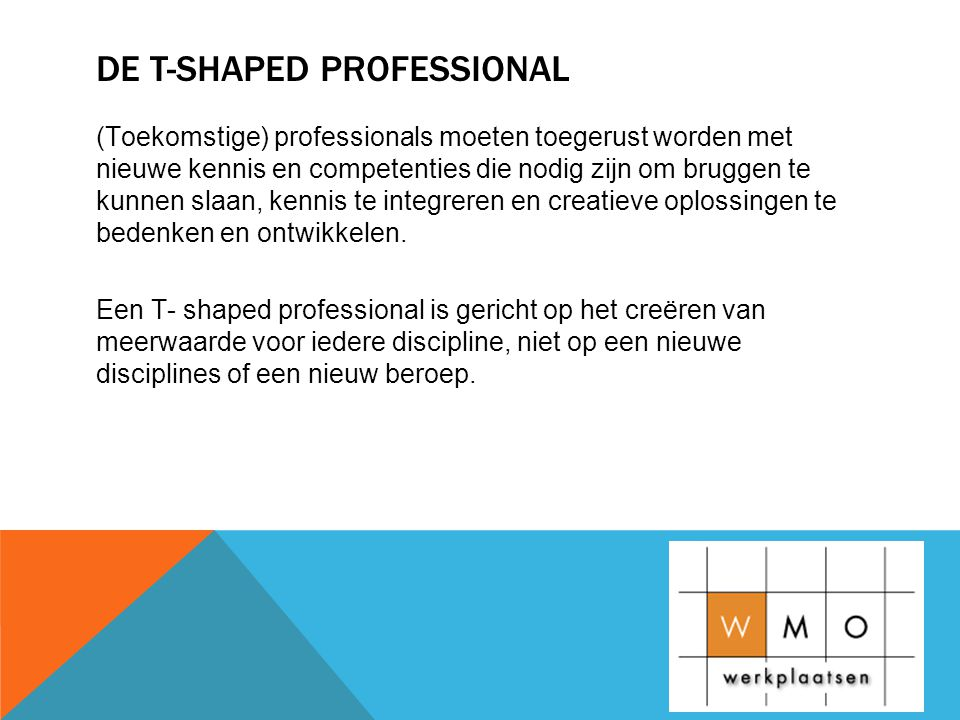 De T-shaped professional