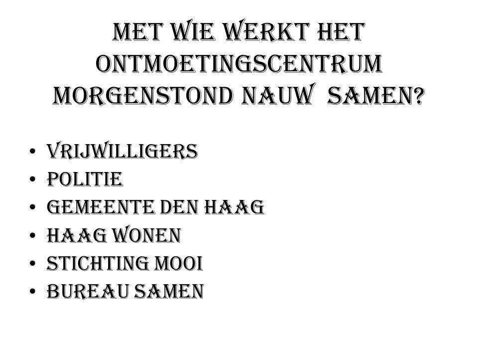 Met wie werkt het Ontmoetingscentrum Morgenstond nauw samen