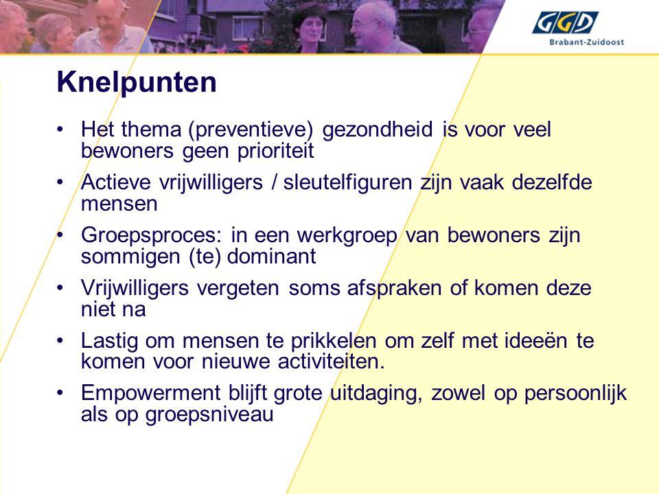 Knelpunten Het thema (preventieve) gezondheid is voor veel bewoners geen prioriteit.