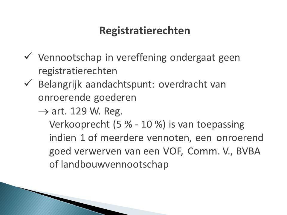 Registratierechten Vennootschap in vereffening ondergaat geen registratierechten. Belangrijk aandachtspunt: overdracht van onroerende goederen.