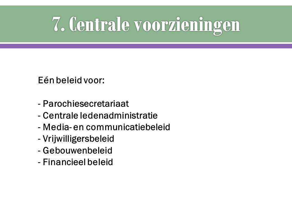 7. Centrale voorzieningen