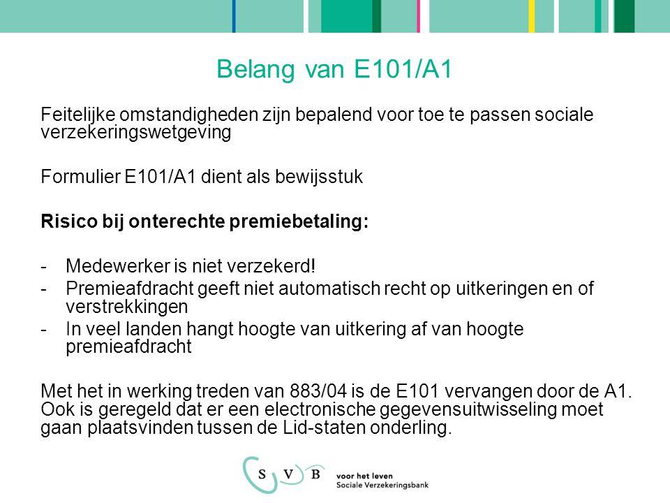 Belang van E101/A1 Feitelijke omstandigheden zijn bepalend voor toe te passen sociale verzekeringswetgeving.