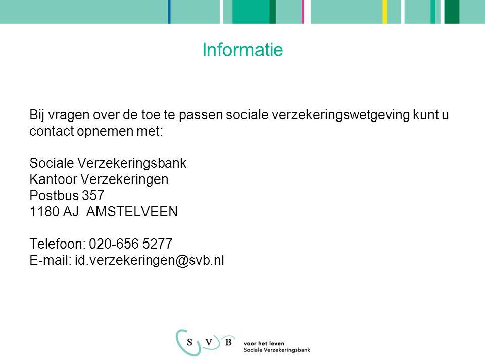 Informatie Bij vragen over de toe te passen sociale verzekeringswetgeving kunt u contact opnemen met: