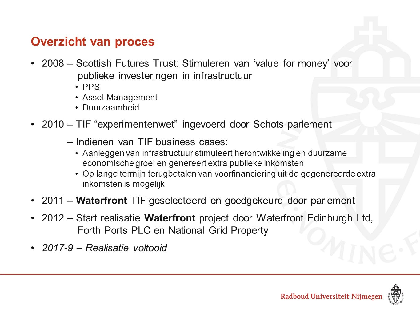Overzicht van proces 2008 – Scottish Futures Trust: Stimuleren van 'value for money' voor publieke investeringen in infrastructuur.