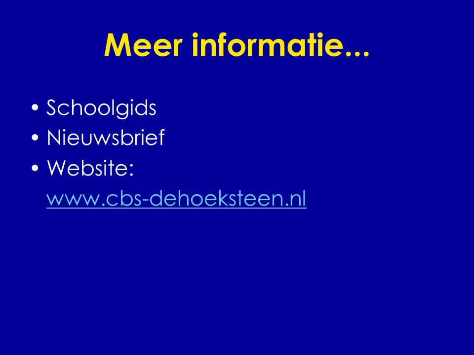 Meer informatie... Schoolgids Nieuwsbrief Website: